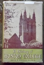 A history of Boston College by David R. Dunigan, S.J. Ph.D. 1947 - $9.99