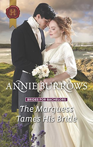 The Marquess Tames His Bride (Brides for Bachelors) Burrows, Annie
