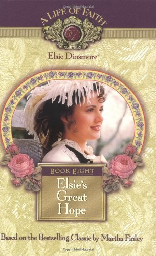 Primary image for Elsie's Great Hope, Book 8 Martha Finley