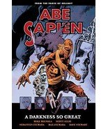 Abe Sapien Volume 6: A Darkness So Great [Paperback] Mignola, Mike and F... - $9.85
