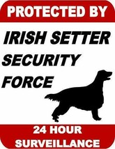 Protected by Irish Setter Dog Security Force 24 Hour Dog Sign SP1747 - $7.87