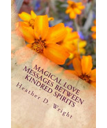 Magical Love Messages Between Kindred Spirits - $2.99