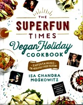 Superfun Times Vegan Holiday Cookbook By Isa Chandra Moskowitz - $19.50