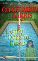 Poppy Done to Death Aurora Teagarden Mysteries, Book 8 - $9.68