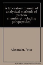 A Laboratory Manual of Analytical Methods of Protein Chemistry (Includin... - $19.76