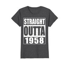 Straight Outta 1958 T-Shirt Funny 60th Birthday Gift Shirt - $19.99+