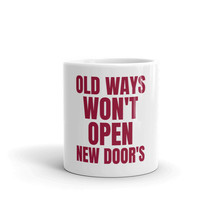 Old Ways Won't Open New Doors Famous Sayings Quotes Motivational Coffee ... - $15.84+