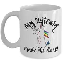 Funny Unicorn Gift Coffee Mug My Unicorn Made Me Do It Novelty Cute Ceramic Cup - $17.98+