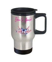 Believe In Miracles Butterfly Travel Mug - $19.99