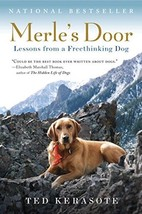 Merle's Door  Lessons from a Freethinking Dog : Ted Kerasote : New Hardc... - $11.95