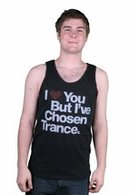 I Love You But I've Chosen Trance Music Black Tank Top Muscle Shirt NEW