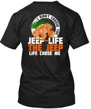 I Didn't Choose The Jeep Life T Shirt, The Jeep Life Chose Me T Shirt - $9.99+
