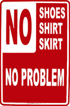 No Shirt Shoes Skirt No Problem Entrance Humor Aluminum Sign - $17.95