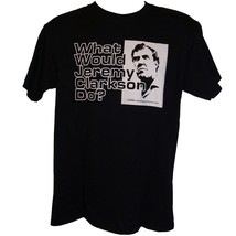 What Would Jeremy Clarkson Do (Top Gear) T-Shirt Sizes S-4XL Clarkson Ma... - $16.55+