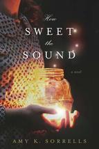 How Sweet the Sound [Paperback] Sorrells, Amy K. - $10.05
