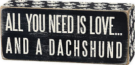 "All You Need is Love ... and a Dachshund Box Sign Primitives by Kathy 6"" x 2.5"" - $10.75"