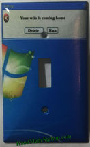 Windows warning Wife coming home Delete or Run Light Switch Outlet Cover Plate H image 1