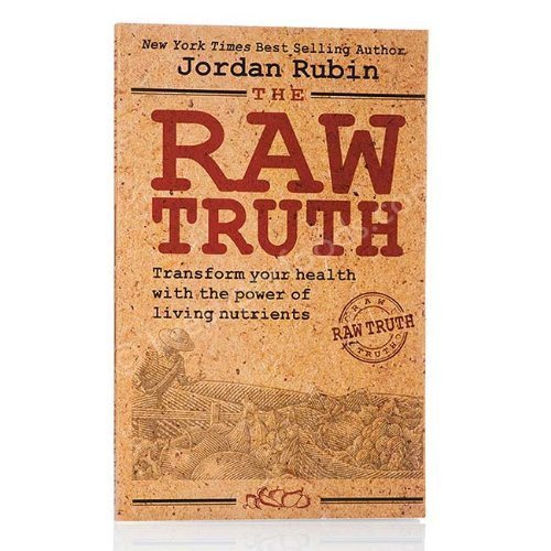 The Raw Truth: Transform Your Health with the Power of Living Nutrients [Pape... - $1.32