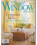 Beautiful WINDOW Treatments Gorgeous Ideas for Every Room 2006 - $8.00