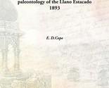 A preliminary report on the vertebrate paleontology of the Llano Estacado 1893 [