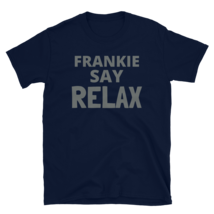 Frankie SAY RELAX t-shirt / frankie SAY RELAX / Short-Sleeve Unisex T-Shirt image 3
