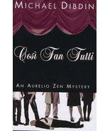 Cosi Fan Tutti: An Aurelio Zen Mystery [Apr 29, 1997] Dibdin, Michael - $1.80