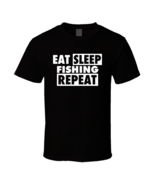 Eat Sleep Fishing Repeat Men Adult T Shirt Angler Black Navy Red Grey S-2XL - $19.99