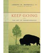 Keep Going: The Art of Perseverance Marshall III, Joseph M. - $3.27