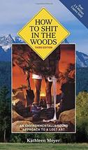 How to Shit in the Woods, 3rd Edition: An Environmentally Sound Approach... - $24.74