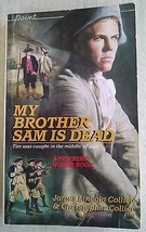 (M) My Brother Sam Is Dead by Christopher Collier and James Lincoln Coll... - $3.95