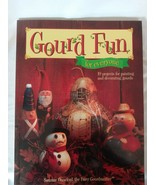 Gourd Fun for everyone by Sammie Crawford, the Fairy Gourdmother 2000 - $34.65
