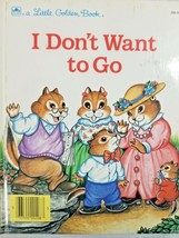 A Little Golden Book I Don't Want To Go - $8.71