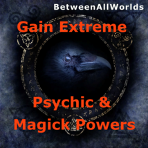 Raven Enchantment Gain Extreme Psychic & Magick 3rd Eye Powers Betweenal... - $125.23