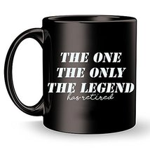 Funny Humor Coffee Mug - The One Only Legend Has Retired Travel Ceramic ... - $14.95+