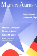 Made in America: Regaining the Productive Edge by Dertouzos (1989-01-01) [Hardco