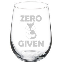Zero Fox Given Funny Stemmed 10oz / 20oz / Stemless Wine Glass - $15.99