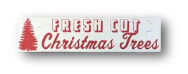 9551 - rustic wooden sign - Fresh Cut Christmas Trees - approx size 7 x 26 - $30.00