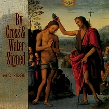 By Cross and Water Signed by M.D. Ridge