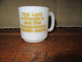 Vintage Glasbake Mug-2 Sided-The Lord Giveth and the Government Taketh Away - $9.00