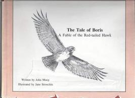 The Tale of Boris : A Fable of the Red-Tailed Hawk [Oct 01, 1991] Mooy, John and
