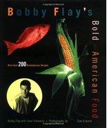 Bobby Flay's Bold American Food [Hardcover] Flay, Bobby and Schwartz, Joan - $1.98