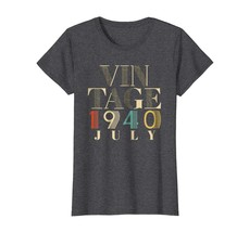 Brother Shirts - Retro Classic Vintage Born In JULY 1940 Aged 78 Years O... - $19.95+