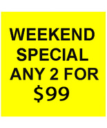 FRI - SJN WEEKEND FLASH SALE! PICK ANY 2 FOR $99  BEST OFFERS DISCOUNT - $198.00