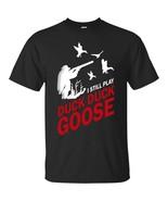 I Still Play Duck Duck Goose - Funny Hunting Black Navy T Shirt Top New ... - $20.74