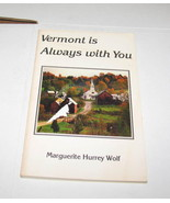 VERMONT IS ALWAYS WITH YOU Marguerite Hurrey Wolf CHRISTIAN MEMOIR HUMOR - $12.38