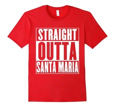 Straight Outta Santa Maria T-Shirt Men - $17.95+