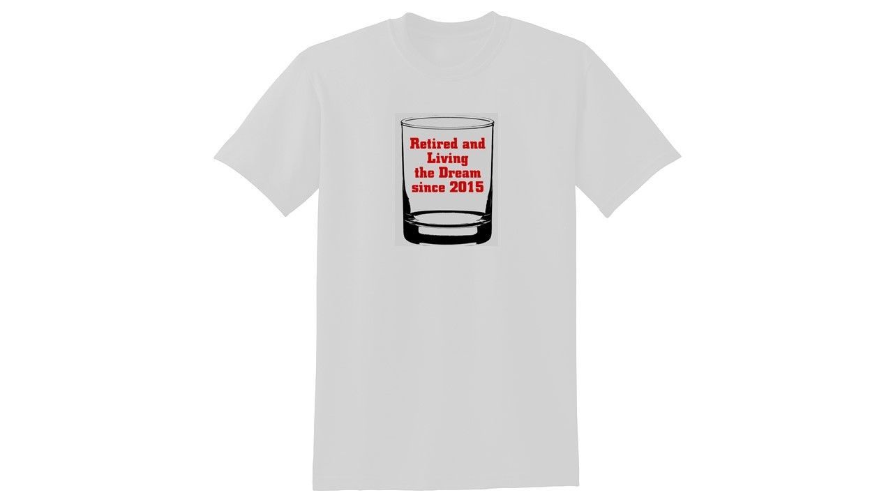 Retired in 2015 - Custom T-shirt or Tank Top
