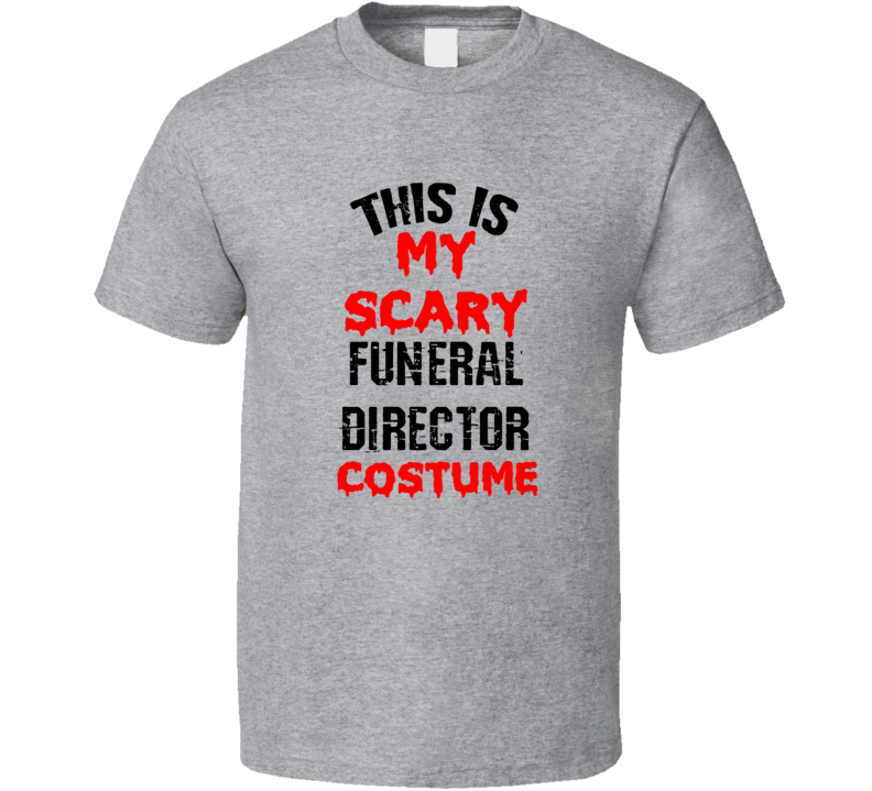 Primary image for This Is My Scary Funeral Director Costume Funny Occupation Halloween T Shirt