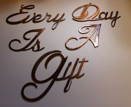 "Every Day Is A Gift Words 8"" tall  Metal Wall Art Accents - $57.41"