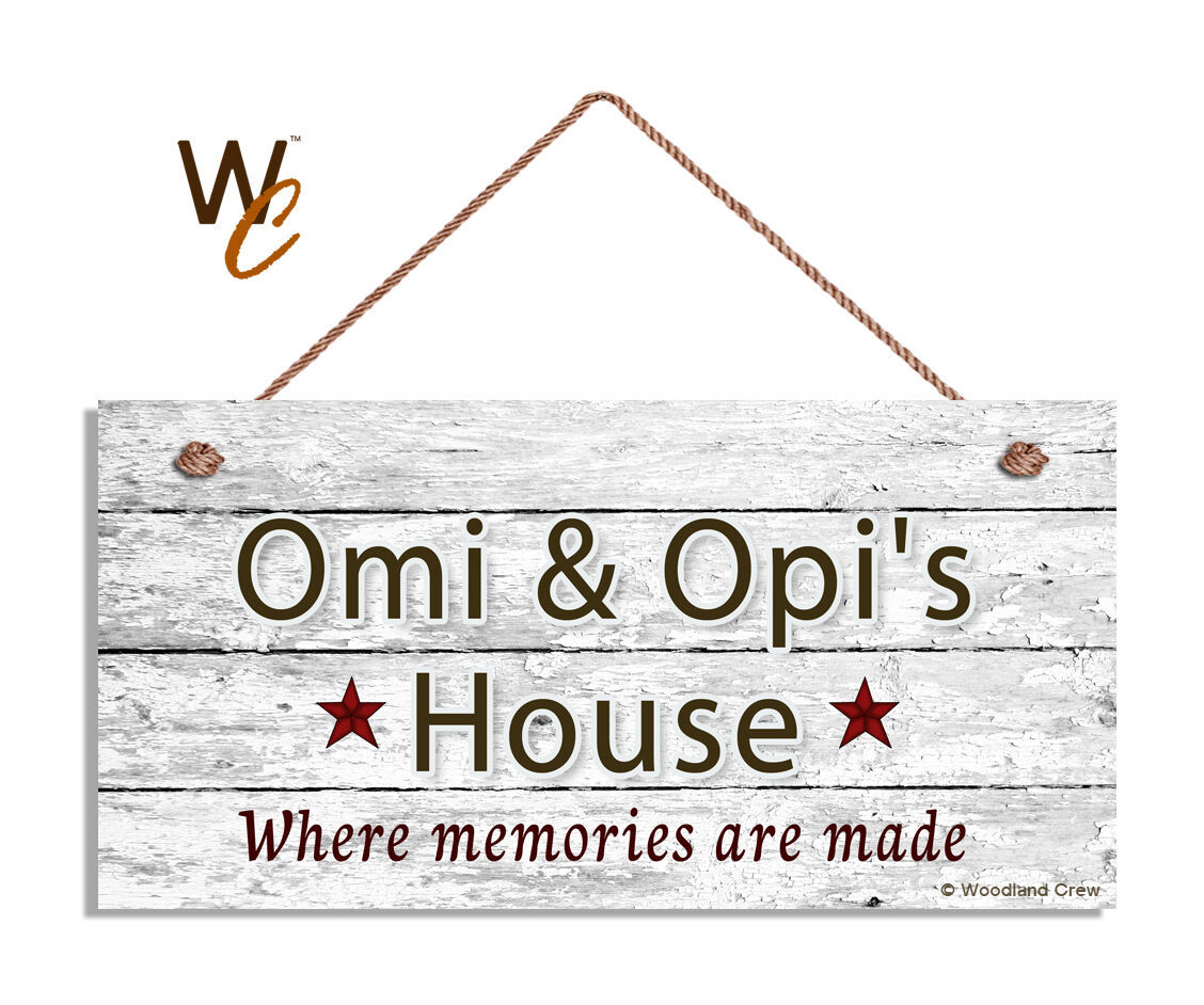 OMI AND OPI'S HOUSE Sign, Where Memories Are Made, Distressed, 5x10 Sign